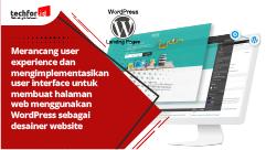 Merancang user experience dan mengimplementasikan user interface untuk membuat halaman web menggunakan wordpress sebagai desainer website